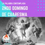 2ndo Domingo de Cuaresma